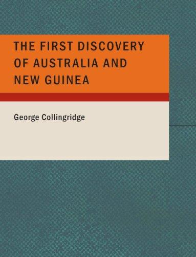 The First Discovery of Australia and New Guinea (Large Print Edition)