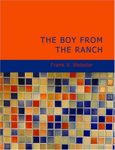 The Boy from the Ranch (Large Print Edition)