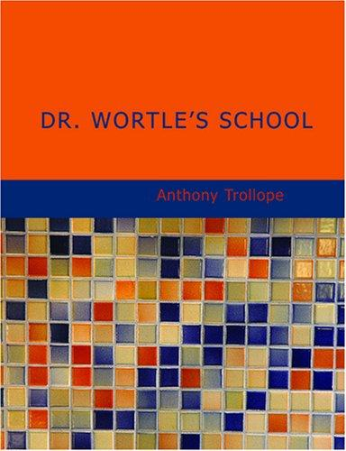 Download Dr. Wortle's School (Large Print Edition)