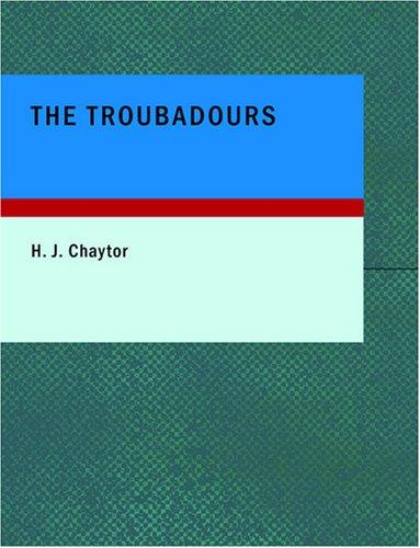 The Troubadours (Large Print Edition)