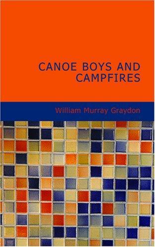 Canoe Boys and Campfires