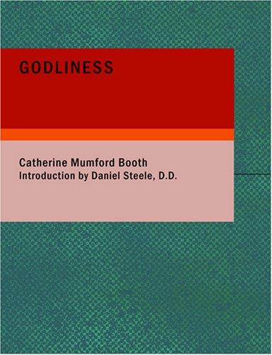 Godliness (Large Print Edition)