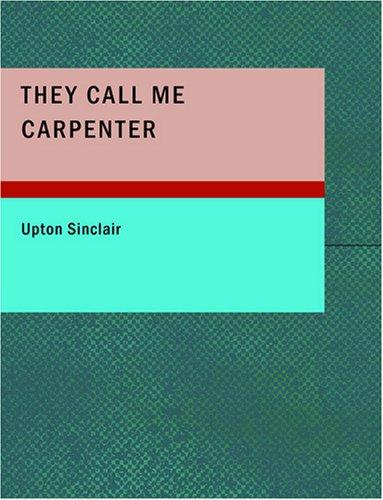 Download They Call Me Carpenter (Large Print Edition)