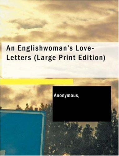 An Englishwoman's Love-Letters (Large Print Edition)