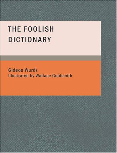 The Foolish Dictionary (Large Print Edition)