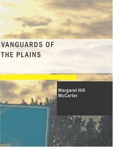 Vanguards of the Plains (Large Print Edition)