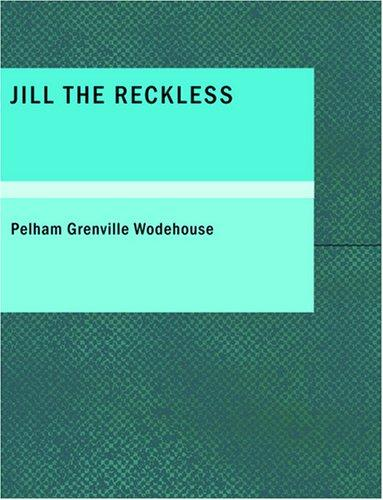 Jill the Reckless (Large Print Edition)