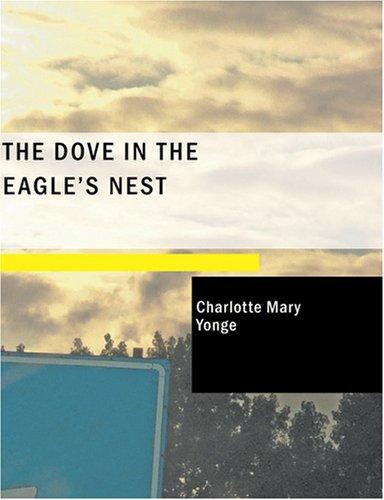 Download The Dove in the Eagle's Nest (Large Print Edition)