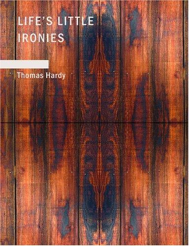 Download Life's Little Ironies (Large Print Edition)