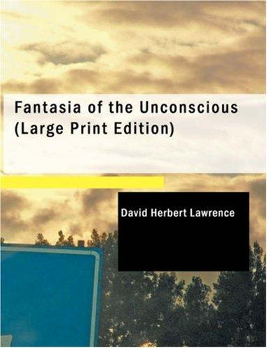 Download Fantasia of the Unconscious (Large Print Edition)