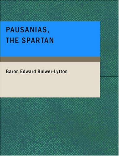 Download Pausanias, the Spartan (Large Print Edition)