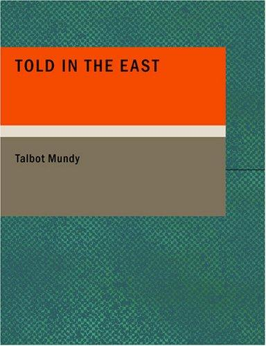 Told in the East (Large Print Edition)
