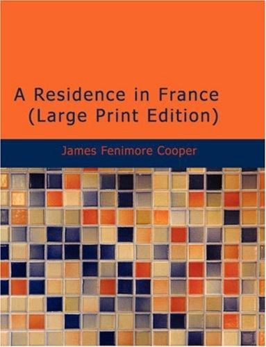 A Residence in France (Large Print Edition)
