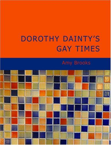 Download Dorothy Dainty's Gay Times (Large Print Edition)