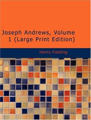 Joseph Andrews, Volume 1 (Large Print Edition)