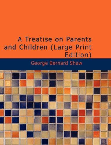A Treatise on Parents and Children (Large Print Edition)