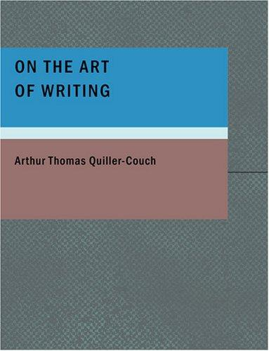 On the Art of Writing (Large Print Edition)
