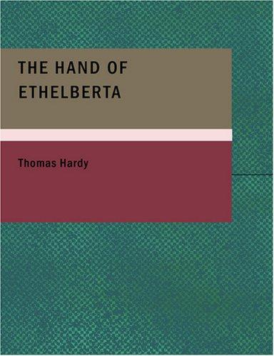 The Hand of Ethelberta (Large Print Edition)