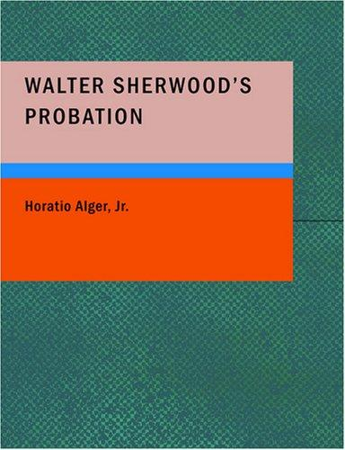 Walter Sherwood's Probation (Large Print Edition)