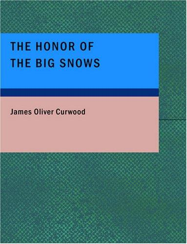 The Honor of the Big Snows (Large Print Edition)