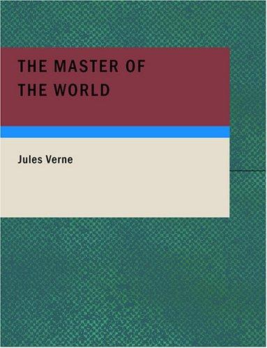 The Master of the World (Large Print Edition)