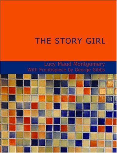 The Story Girl (Large Print Edition)