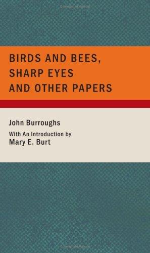 Download Birds and Bees Sharp Eyes and Other Papers (Large Print Edition)
