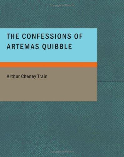 The Confessions of Artemas Quibble (Large Print Edition)