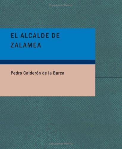 El Alcalde de Zalamea (Large Print Edition)