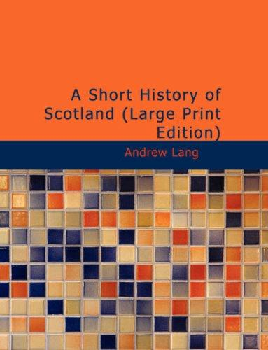 A Short History of Scotland (Large Print Edition)
