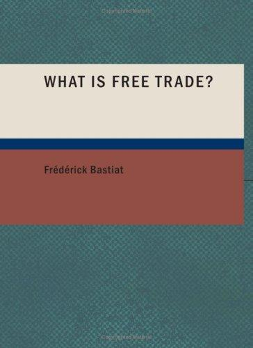 What Is Free Trade? (Large Print Edition)