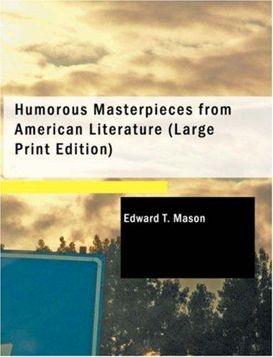 Humorous Masterpieces from American Literature (Large Print Edition)