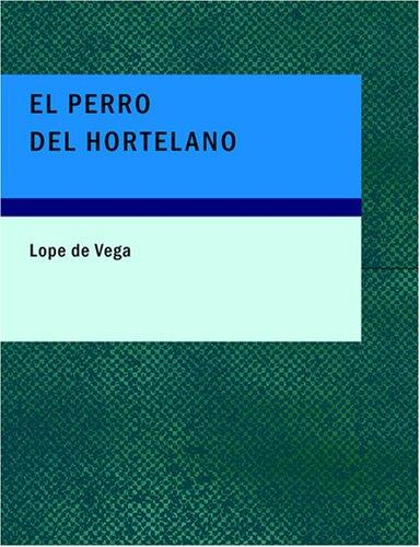 El Perro Del Hortelano (Large Print Edition)