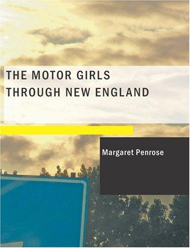 Download The Motor Girls Through New England (Large Print Edition)