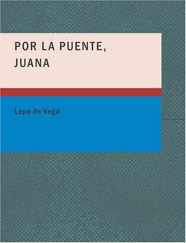 Por la Puente Juana (Large Print Edition)
