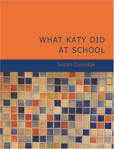 What Katy Did at School (Large Print Edition)