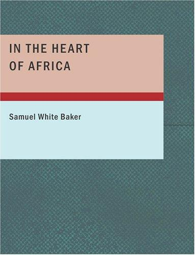 In the Heart of Africa (Large Print Edition)