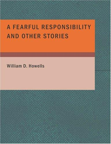 A Fearful Responsibility and Other Stories (Large Print Edition)