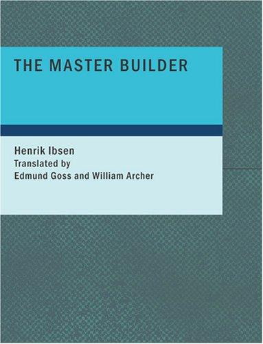 The Master Builder (Large Print Edition)