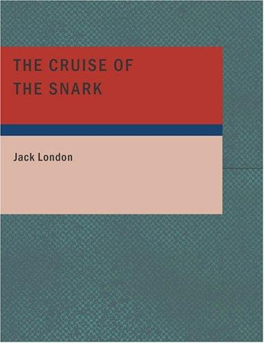 Download The Cruise of the Snark (Large Print Edition)