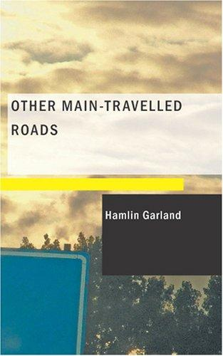 Other main-travelled roads by Hamlin Garland