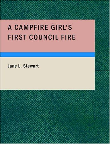 A Campfire Girl's First Council Fire (Large Print Edition)