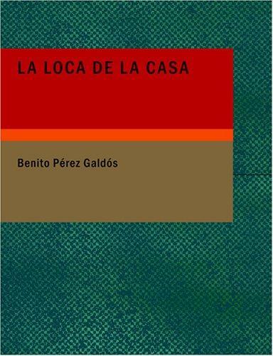 La Loca de la Casa (Large Print Edition)