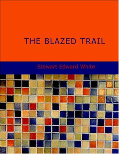 The Blazed Trail (Large Print Edition)