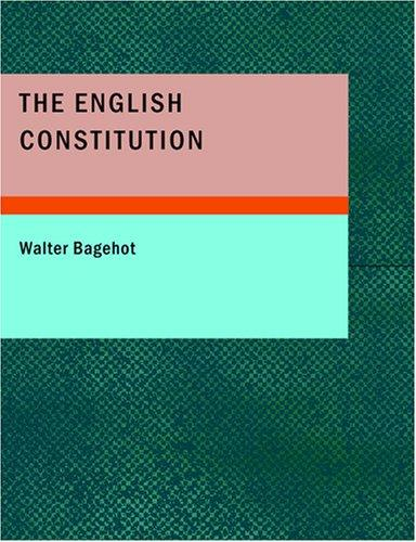 The English Constitution (Large Print Edition)