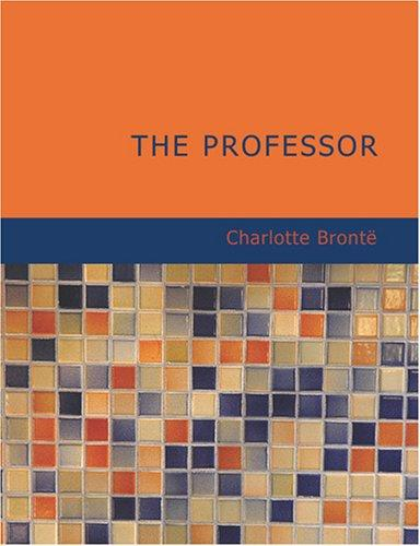 The Professor (Large Print Edition)