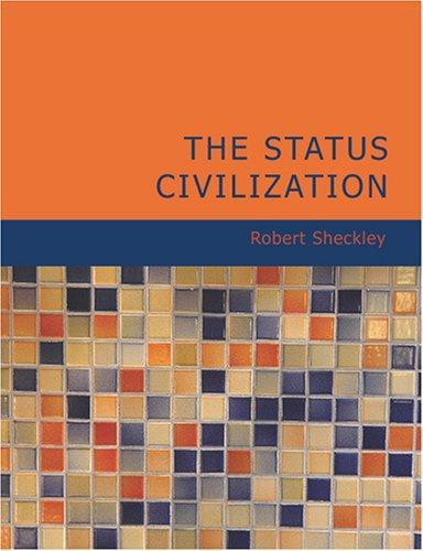 The Status Civilization (Large Print Edition)