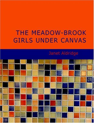 The Meadow-Brook Girls Under Canvas (Large Print Edition)
