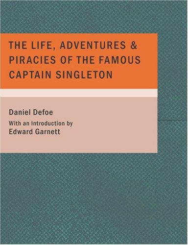 Download The Life Adventures & Piracies of the Famous Captain Singleton (Large Print Edition)