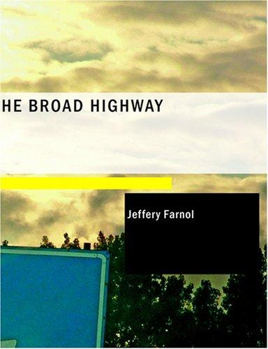 The Broad Highway (Large Print Edition)
